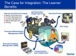 the case for integration the learner benefits