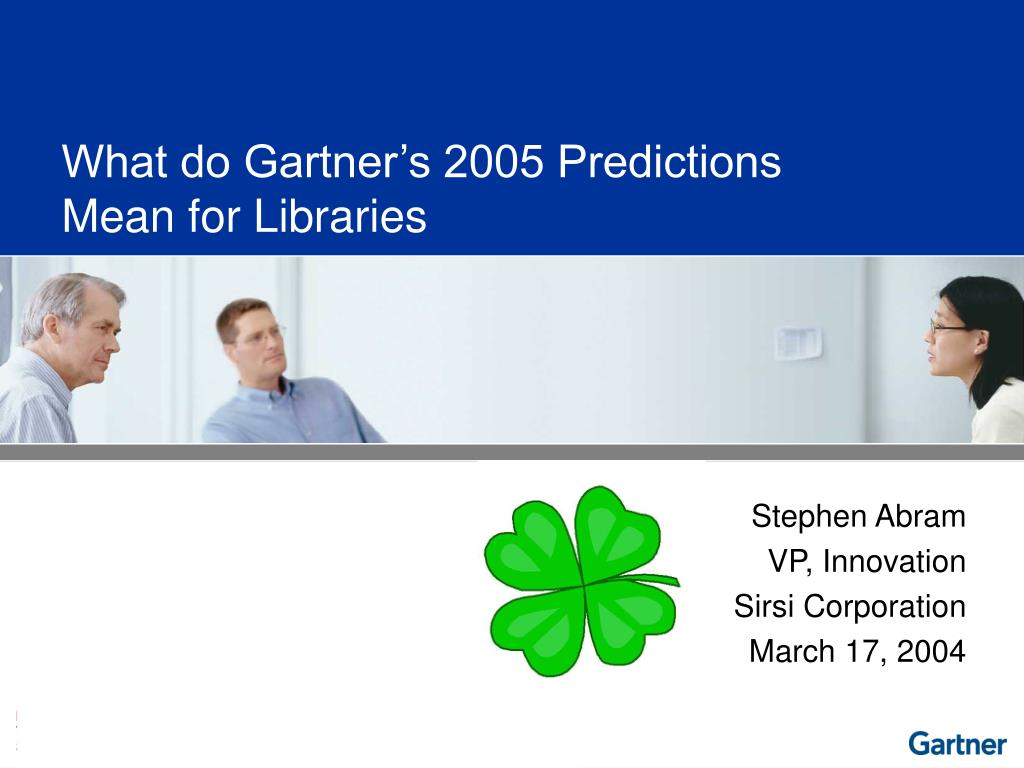 what do gartner s 2005 predictions mean for libraries