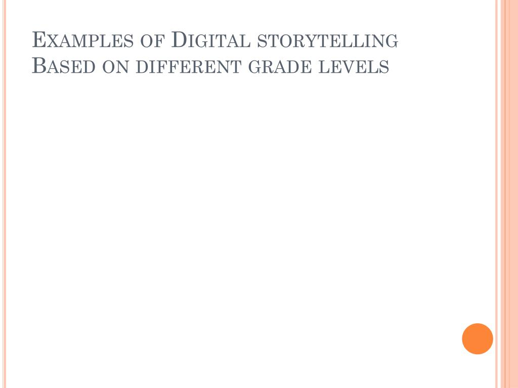 Examples of Digital storytelling Based on different grade levels