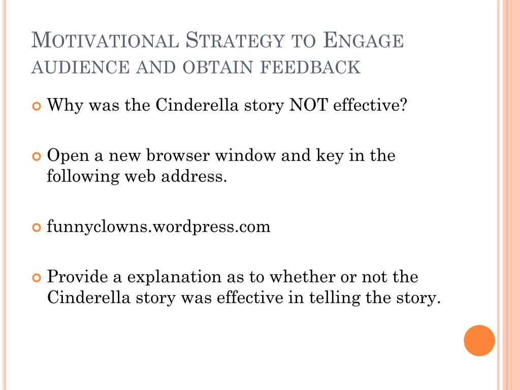 Motivational Strategy to Engage audience and obtain feedback
