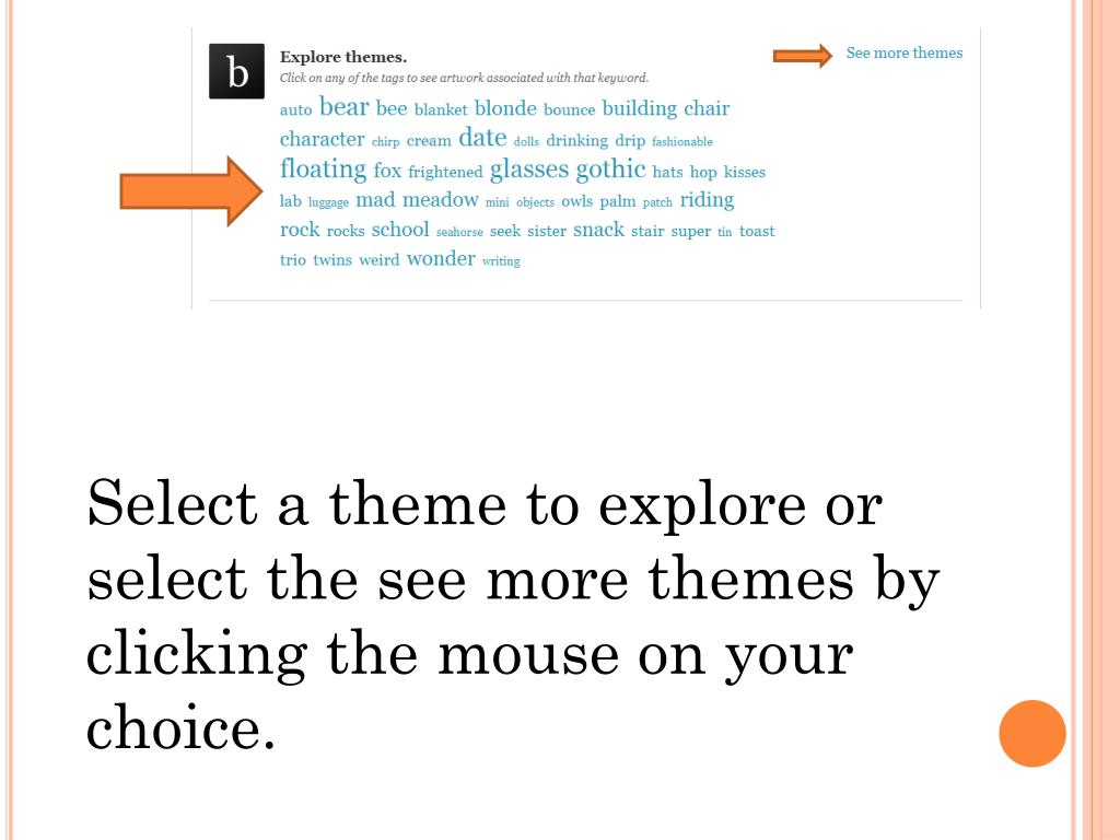 Select a theme to explore or select the see more themes by clicking the mouse on your choice.