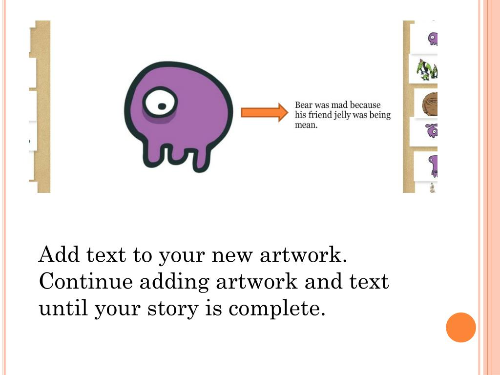 Add text to your new artwork.  Continue adding artwork and text until your story is complete.