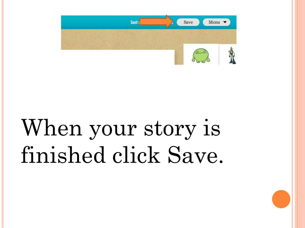 When your story is finished click Save.