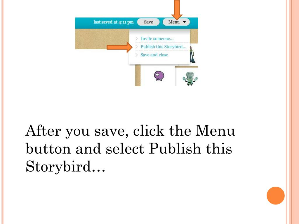 After you save, click the Menu button and select Publish this Storybird…