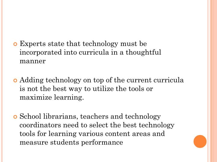 Experts state that technology must be incorporated into curricula in a thoughtful manner