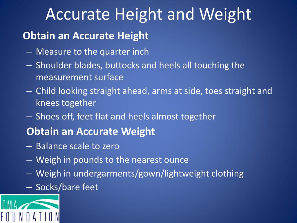Accurate Height and Weight
