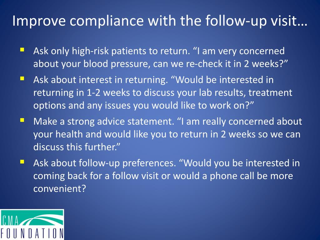 Improve compliance with the follow-up visit…