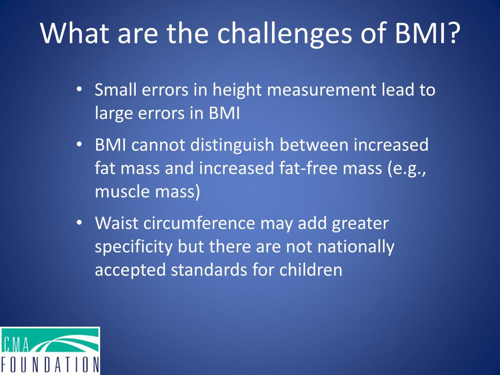 What are the challenges of BMI?