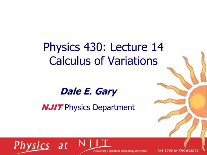 Physics 430 lecture 14 calculus of variations