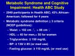metabolic syndrome and cognitive impairment health abc study