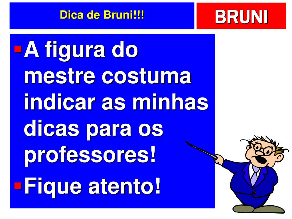Dica de Bruni!!!