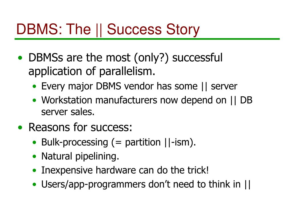 DBMS: The || Success Story