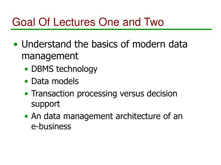 Goal of lectures one and two