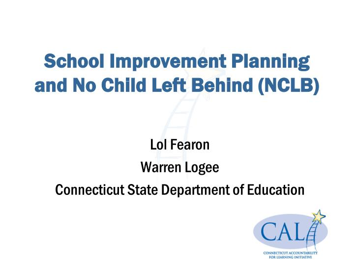 school improvement planning and no child left behind nclb n.
