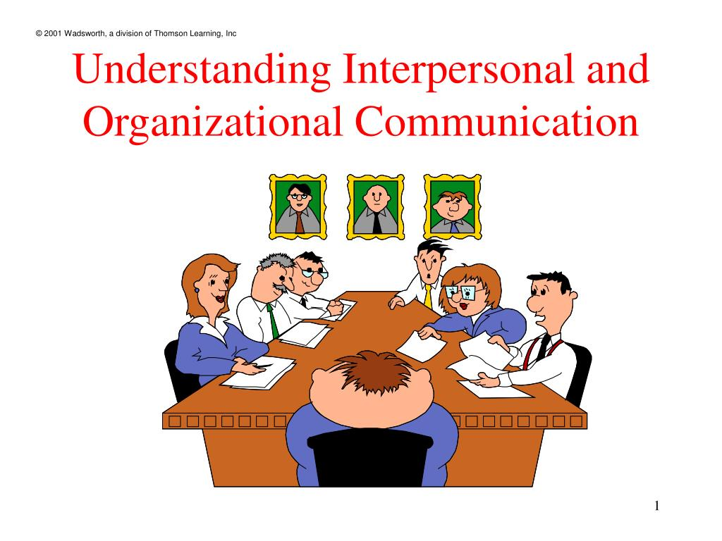 understanding interpersonal and organizational communication l.