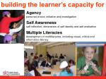 building the learner s capacity for