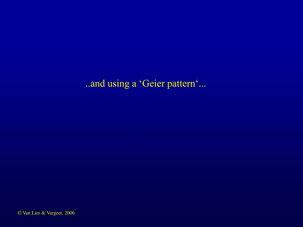 ..and using a 'Geier pattern'...