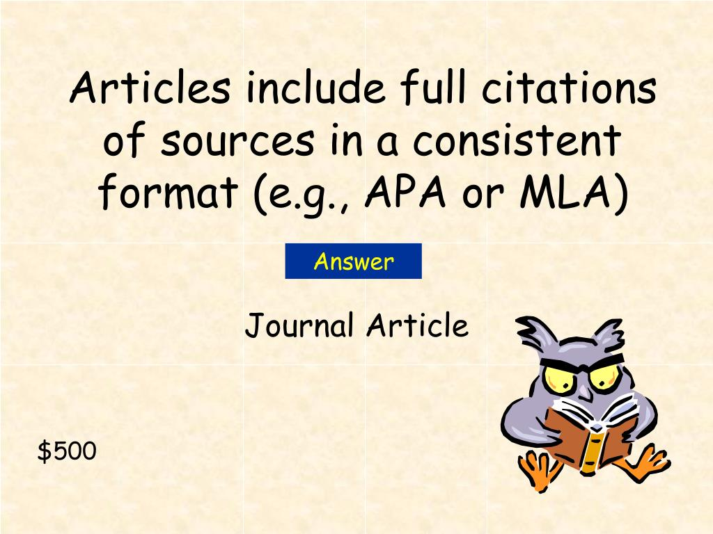 Articles include full citations of sources in a consistent format (e.g., APA or MLA)