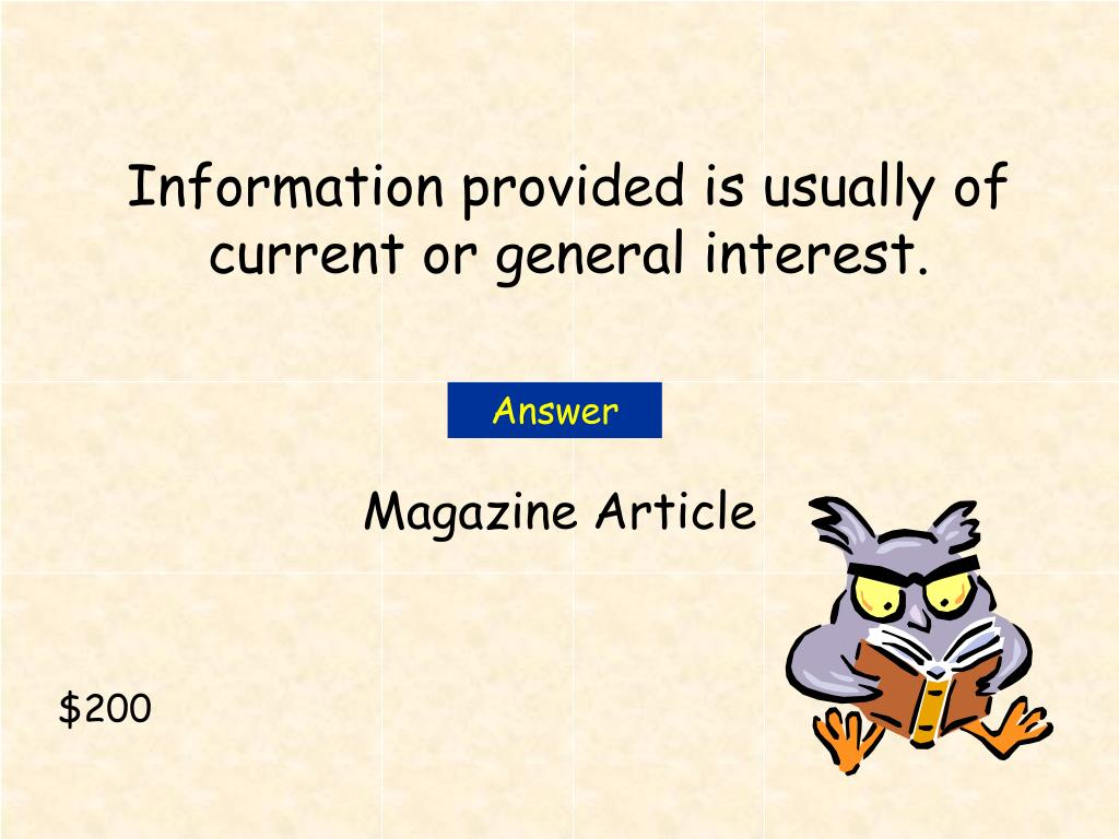 Information provided is usually of current or general interest.