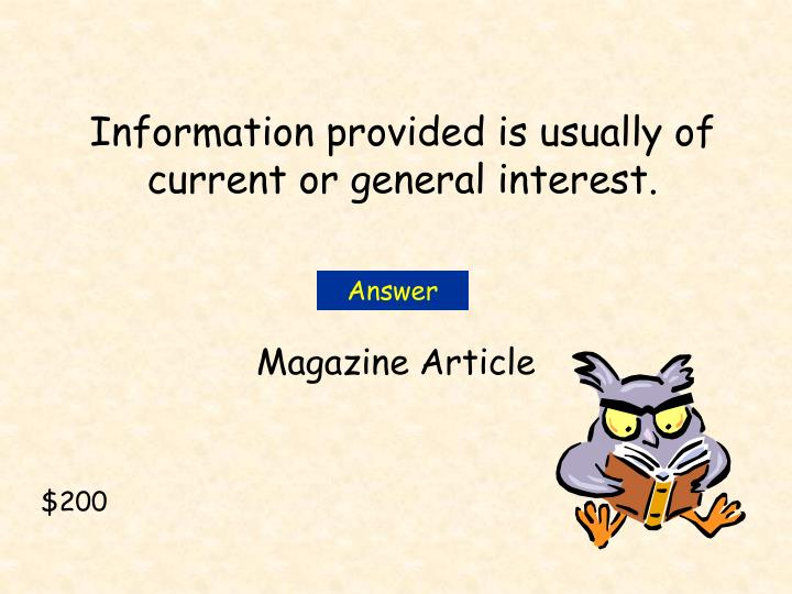 Information provided is usually of current or general interest