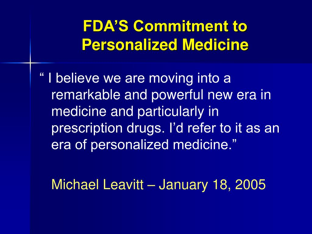FDA'S Commitment to Personalized Medicine