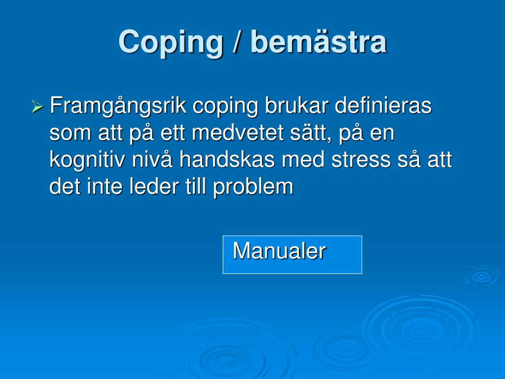 Coping / bemästra