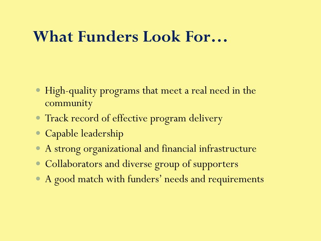 What Funders Look For…