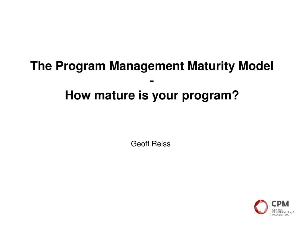 the program management maturity model how mature is your program l.