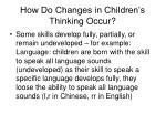 how do changes in children s thinking occur