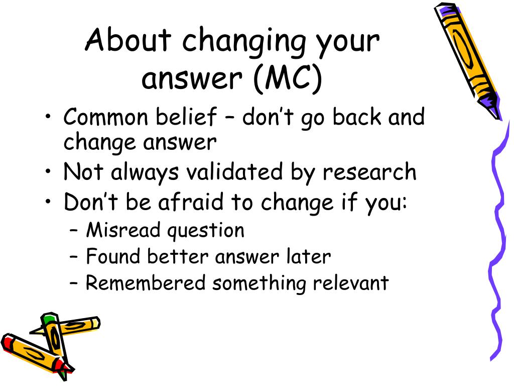 About changing your answer (MC)