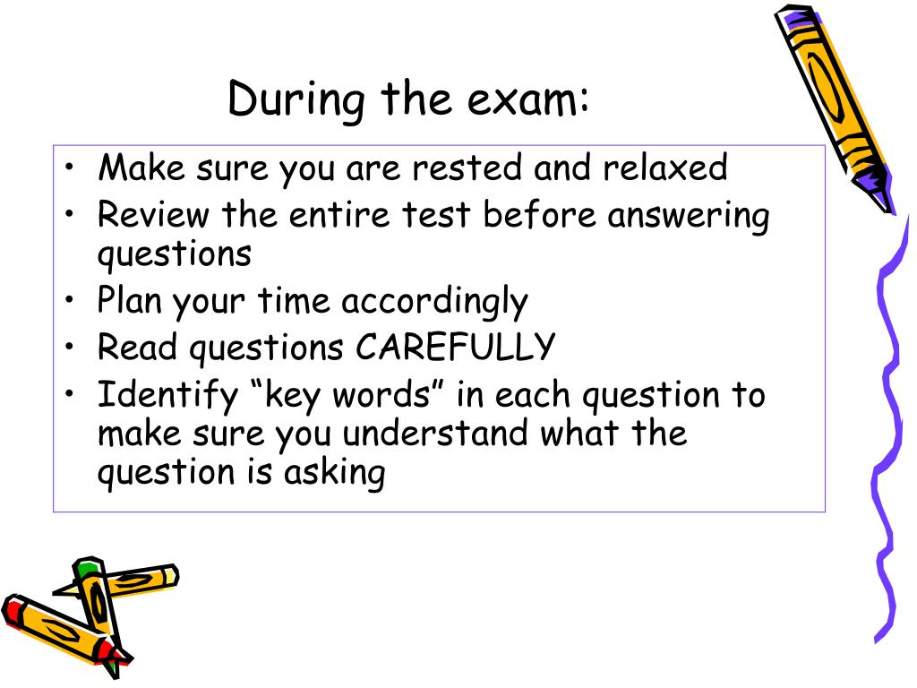 During the exam: