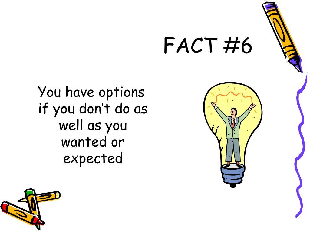 FACT #6