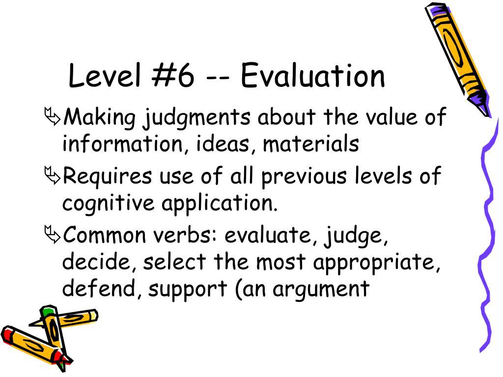 Level #6 -- Evaluation