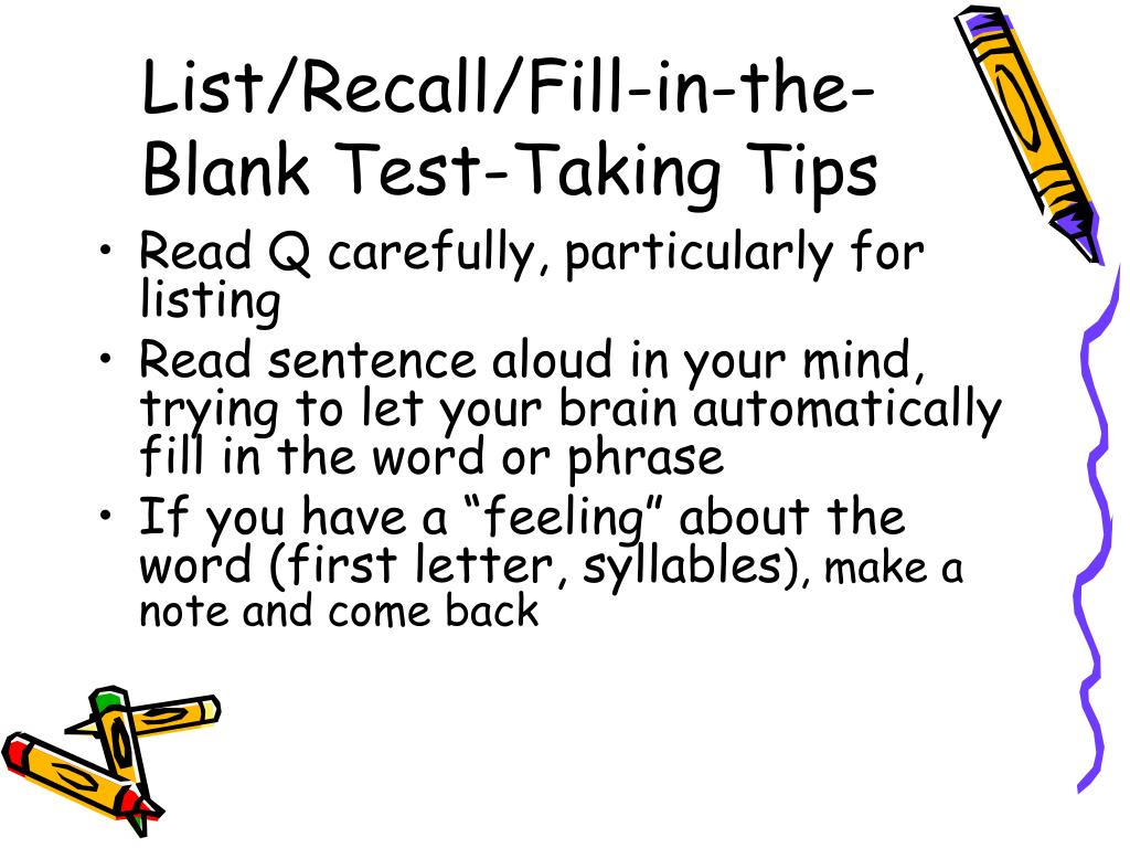 List/Recall/Fill-in-the-Blank Test-Taking Tips