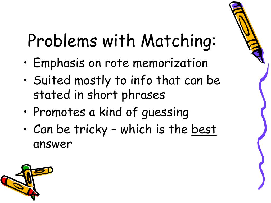 Problems with Matching: