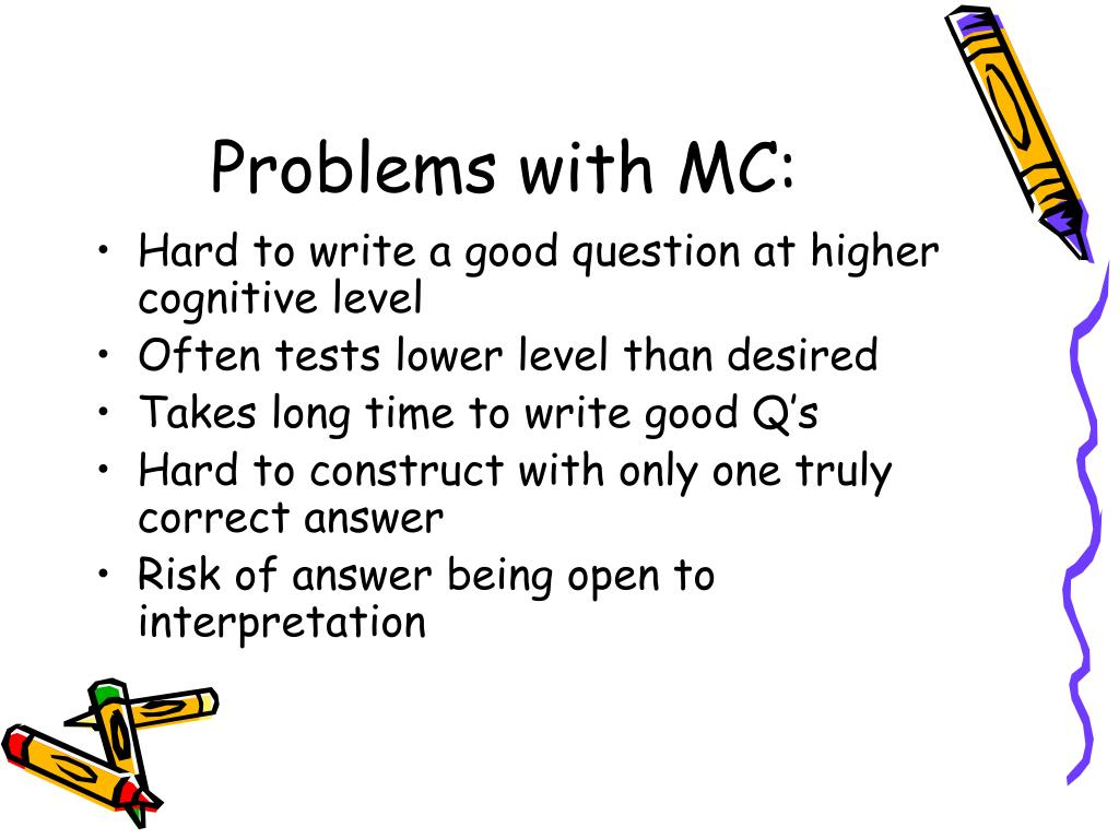 Problems with MC: