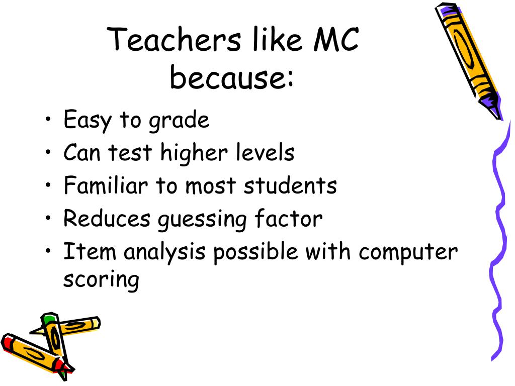 Teachers like MC because: