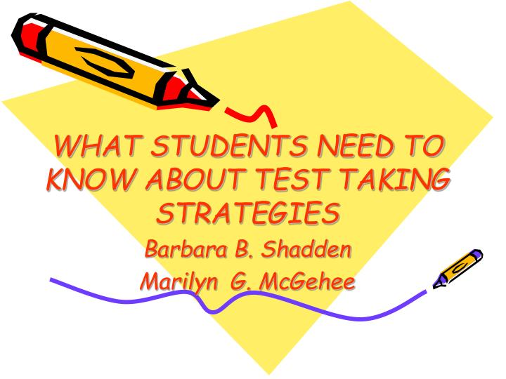 what students need to know about test taking strategies barbara b shadden marilyn g mcgehee n.