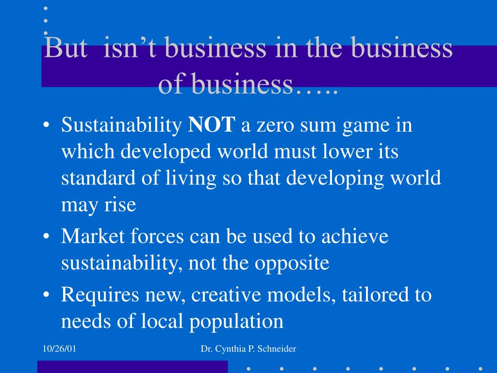 But  isn't business in the business of business…..