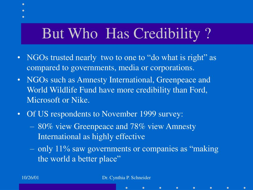 But Who  Has Credibility ?