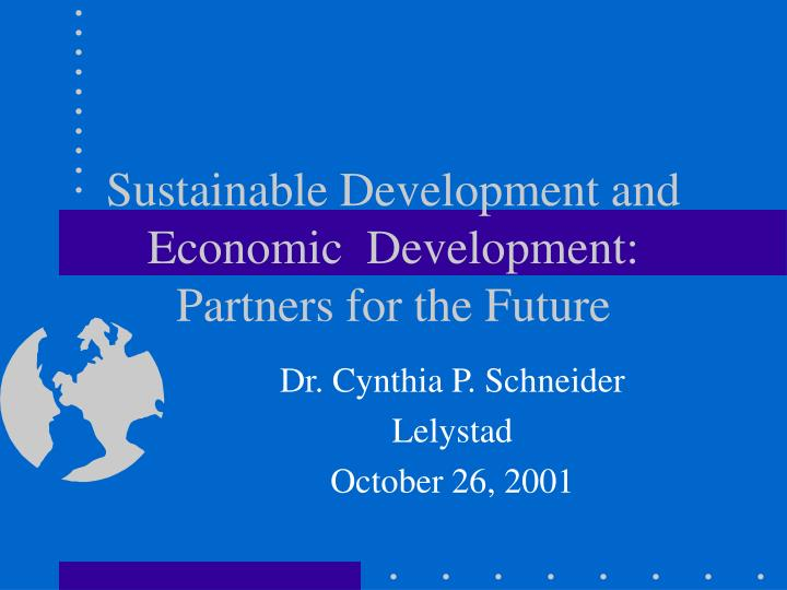 Sustainable development and economic development partners for the future