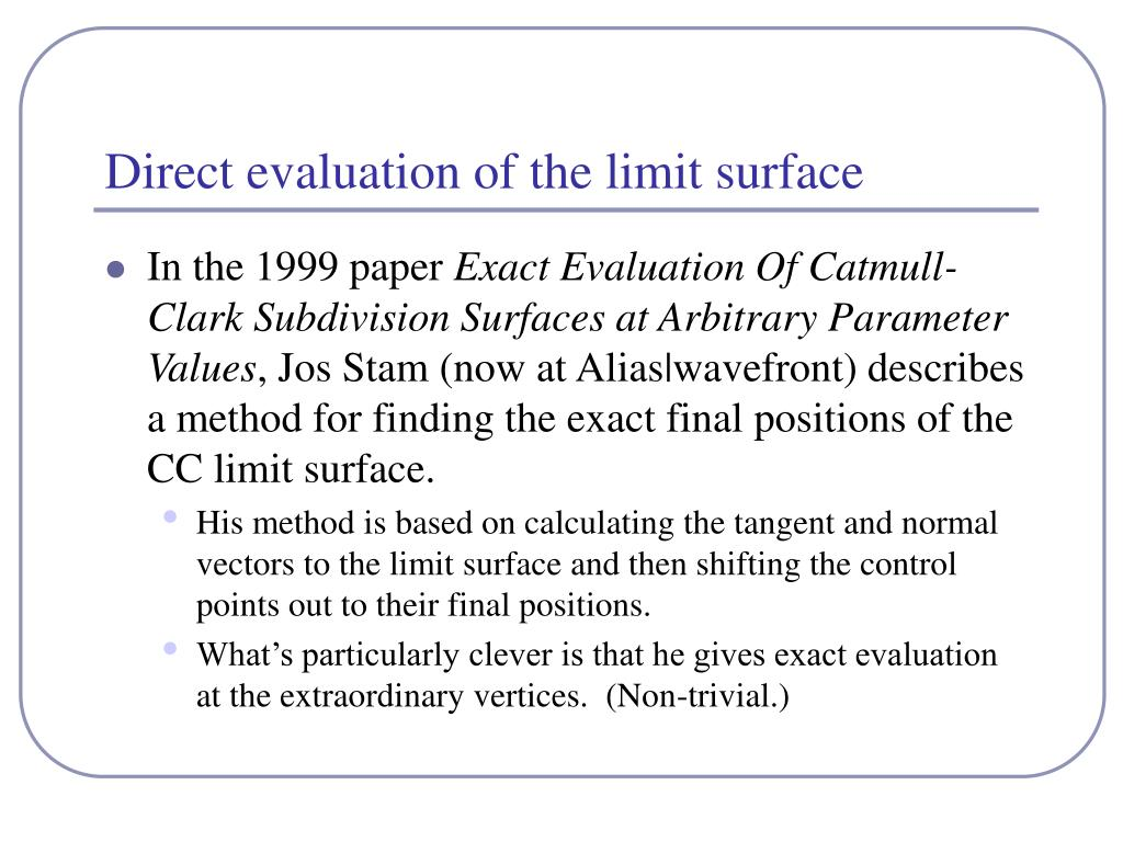 Direct evaluation of the limit surface