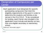 designation of campus es per center