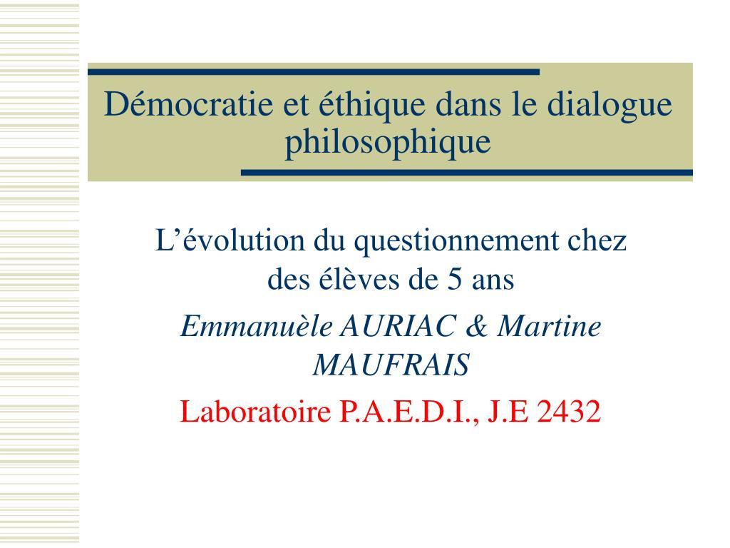 Démocratie et éthique dans le dialogue philosophique