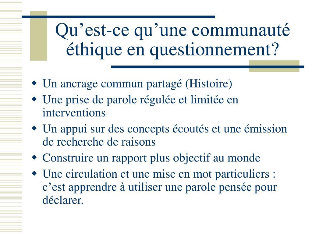 Qu'est-ce qu'une communauté éthique en questionnement?
