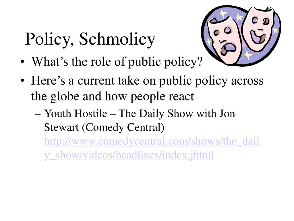 Policy, Schmolicy