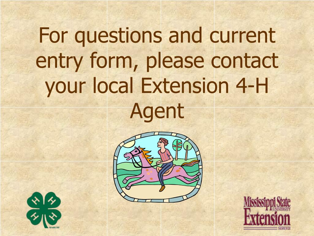 For questions and current entry form, please contact your local Extension 4-H Agent