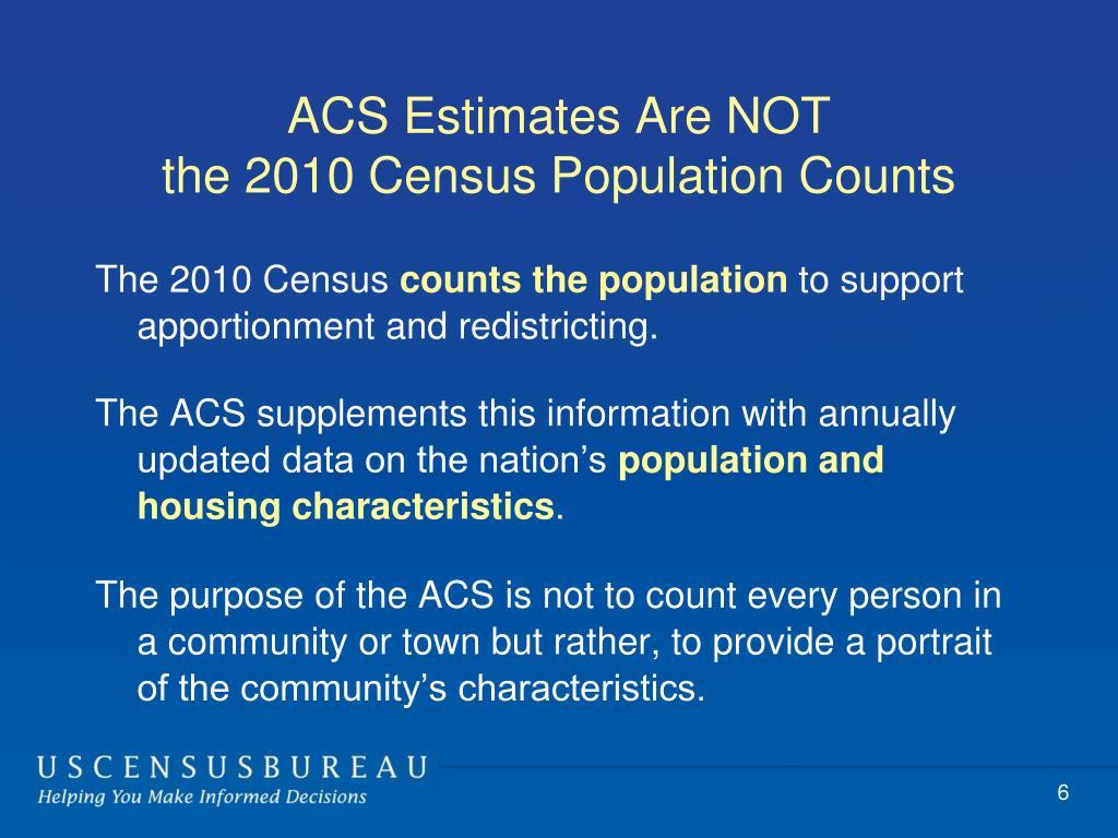ACS Estimates Are NOT