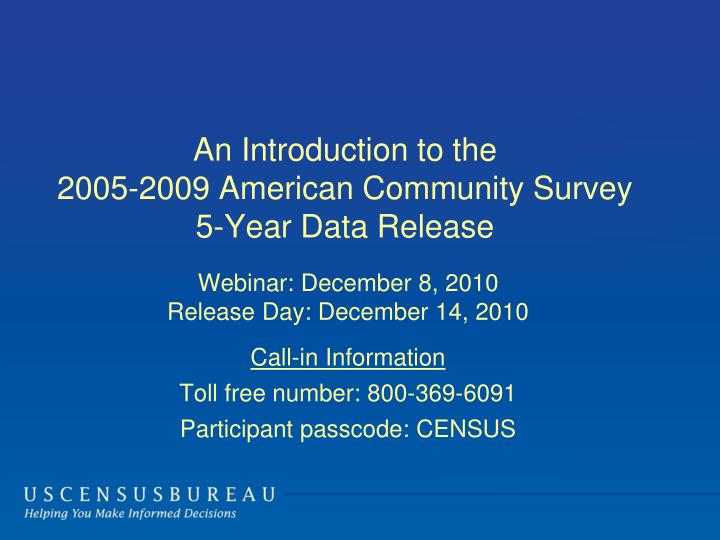 An introduction to the 2005 2009 american community survey 5 year data release