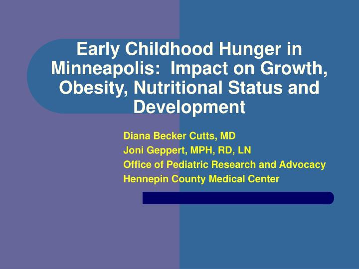 Early childhood hunger in minneapolis impact on growth obesity nutritional status and development